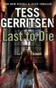 Tess Gerritsen - Last to Die